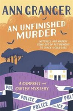 An Unfinished Murder: Campbell &; Carter Mystery 6