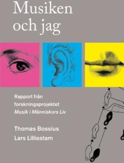 Lilliestam Lars;Musiken Och Jag. Rapport Från Forskningsprojektet Musik I Människors Liv