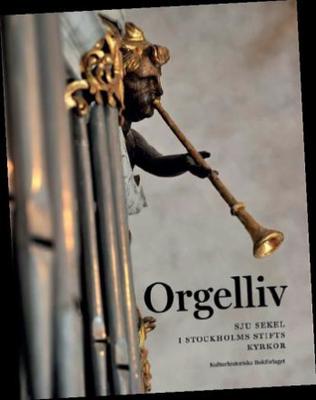 Edholm Dag;Orgelliv - Sju Sekel I Stockholms Stift