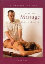 Klassisk massage : En handbok för alla