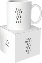 Quotable Mug Best is Yet to Be