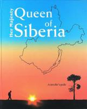 Her Majesty QUEEN of SIBERIA – A traveller's guide