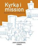 Kyrka i mission : att gestalta kristen tro i en ef