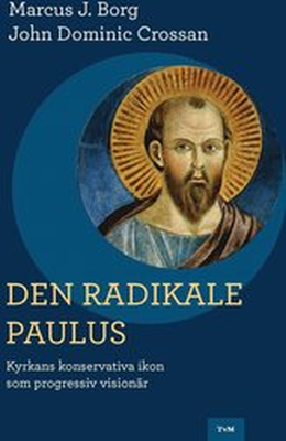 Den radikale Paulus : kyrkans konservativa ikon so