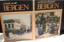 En bok om det gamle Bergen : A book on old Bergen / av Carl O. Gram Gjesdal