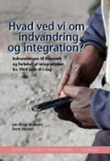 Hvad Ved Vi Om Indvandring Og Integration? - Rockwool Fondens Forskningsenhed - Bog