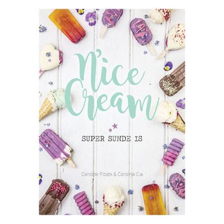 Nice Cream super sunde is bog Caroline Fibæk & Carolina Cia, 1 stk