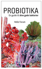 Probiotika en guide til dine gode bakterier Forfatter: Helle Forum, 1stk