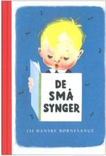 De små synger - 134 børnesange for de mindste - Indbundet