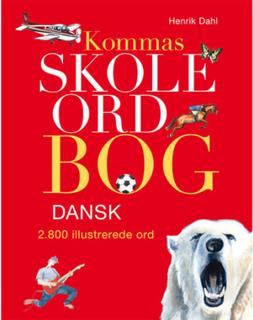 Kommas skoleordbog - Dansk - Over 2800 illustrerede ord - Indbundet