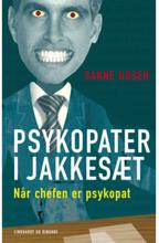 Psykopater i jakkesæt - når chefen er psykopat - Hæftet