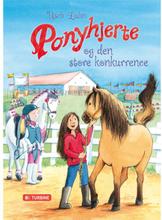 Ponyhjerte og den store konkurrence - Ponyhjerte 3 - Hardback