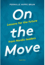 On the move - Lessons for the future from Nordic leaders - Hæftet