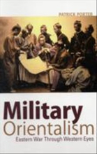 Military orientalism - eastern war through western eyes