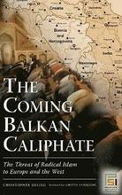 The Coming Balkan Caliphate