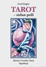 Crowleyn tarot-pakkaus (kortit+Tarot-sielun peili)