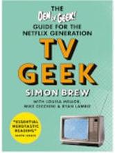 TV Geek - The Den of Geek Guide for the Netflix Generation (Taschenbuch)