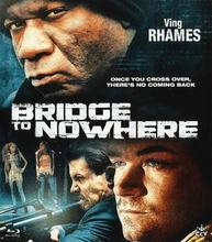 Bridge To Nowhere - Bluray