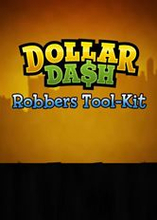 Dollar Dash: Robbers Tool-Kit DLC