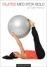 Pilates Med Stor Bold (dvd + 52 s. øvelsesbog)