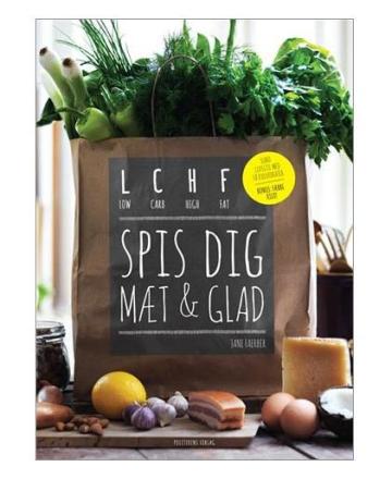 LCHF spis dig mæt og glad bog