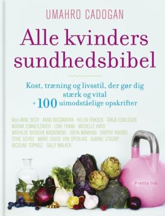 Alle kvinders sundhedsbibel, Umahro Cadogan & Hanne Rask