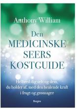 Den medicinske seers kostguide bog. Forfatter: Anthony William, 1 stk