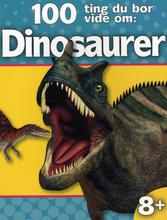 Børnebog - 100 Ting Du Bør Vide Om Dinosaurer
