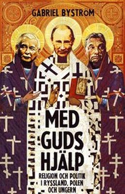 Med guds hjälp : om religion och politik i Rysslan