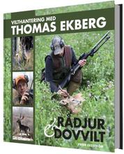 Vilthantering Med Thomas Ekberg - Råddjur & Dovvilt
