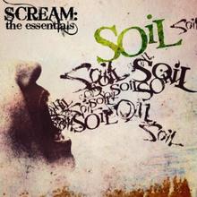 Soil: Scream: The Essentials
