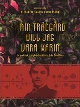 I min trädgård vill jag vara Karin : en praktisk trädgårdsberättelse från Sundborn