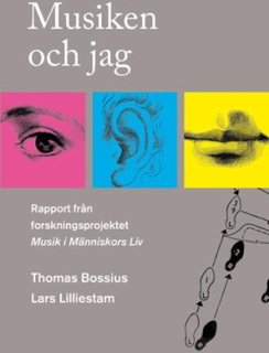 Musiken Och Jag. Rapport Från Forskningsprojektet Musik I Människors Liv