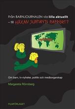 Från Barnjournalen via Lilla Aktuellt - till Häxan Surtants Rapport?