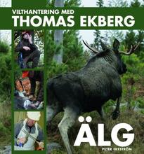 Vilthantering Med Thomas Ekberg - Älg