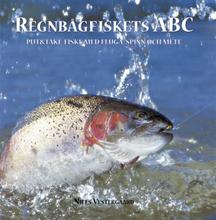 Regnbågfiskets Abc - Put Och Take-fiske Med Fluga, Spinn Och Mete