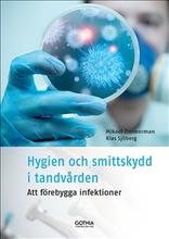 Hygien och smittskydd i tandvården : att förebygga infektioner