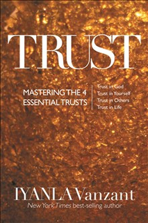 Trust - mastering the 4 essential trusts: trust in god, trust in yourself,