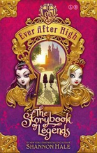 Ever after high: the storybook of legends - book 1