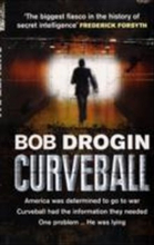 Curveball - spies, lies and the man behind them: the real reason america w