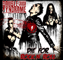 Double Crush Syndrome - Die For Rock'n Roll - Digi CD