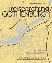 (re)searching Gothenburg - Essays On A Changing City