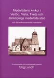 Medeltidens kyrkor i Vedbo, Vista, Tveta och Jönkö