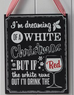 I'm Dreaming of a White Christmas... - 22x17,5 cm Skilt - Juleglede