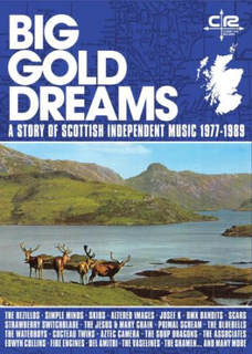 Big Gold Dreams/A Story Of Scottish Independent