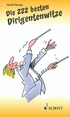 Schott Die 222 Besten Dirigentenwitze