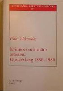 Kvinnors och mäns arbeten: Gustavsberg 1880-1980 : genusarbetsdelning och arbetets degradering vid en porslinsfabrik
