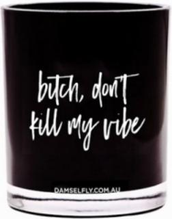 Damselfly Candles Don't Kill My Vibe Doftljus Black