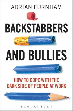 Backstabbers and Bullies: How to Cope with the Dark Side of People ...