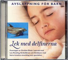 Lek med delfinerna : avslappning för barn i 7330521010282